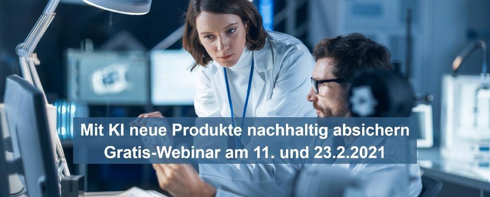 Mit KI neue Produkte nachhaltig absichern– Gratis-Webinar am 11. und 23.2.2021 (Webinar   Online)