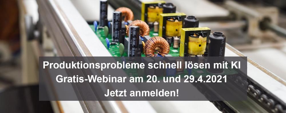 Mit KI Probleme in der Produktion schnell lösen – Gratis-Webinar am 29.4.2021 (Webinar | Online)