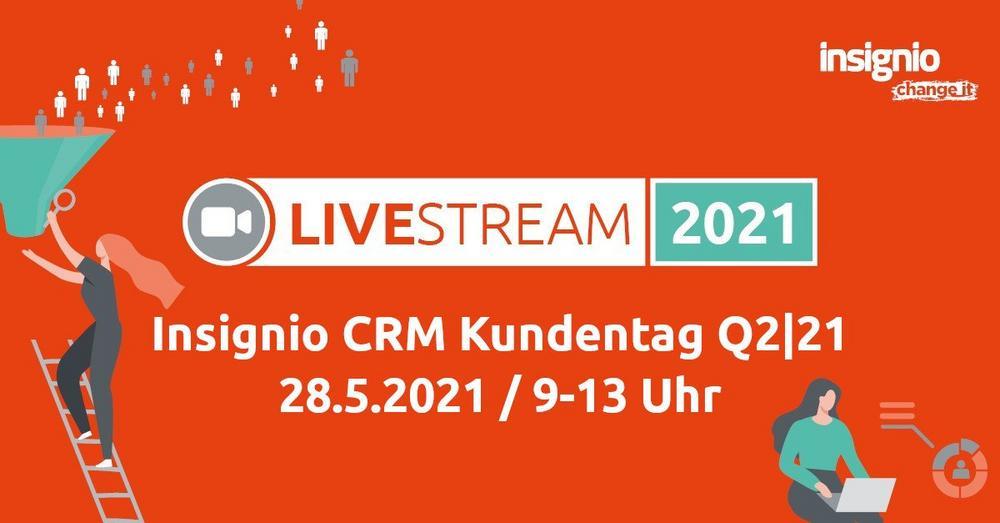 Insignio CRM LiveStream Q2|21 (Webinar | Online)