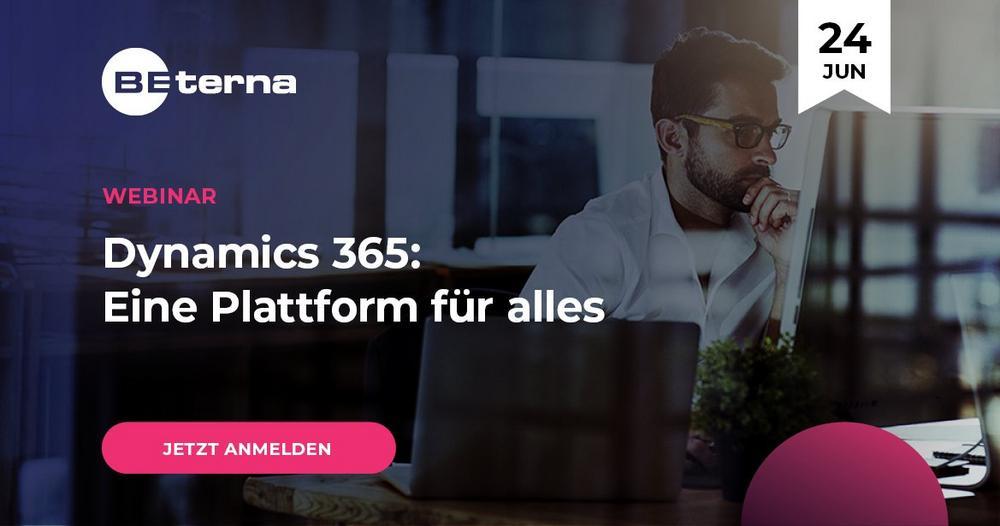 Dynamics 365: Eine Plattform für alles (Webinar | Online)