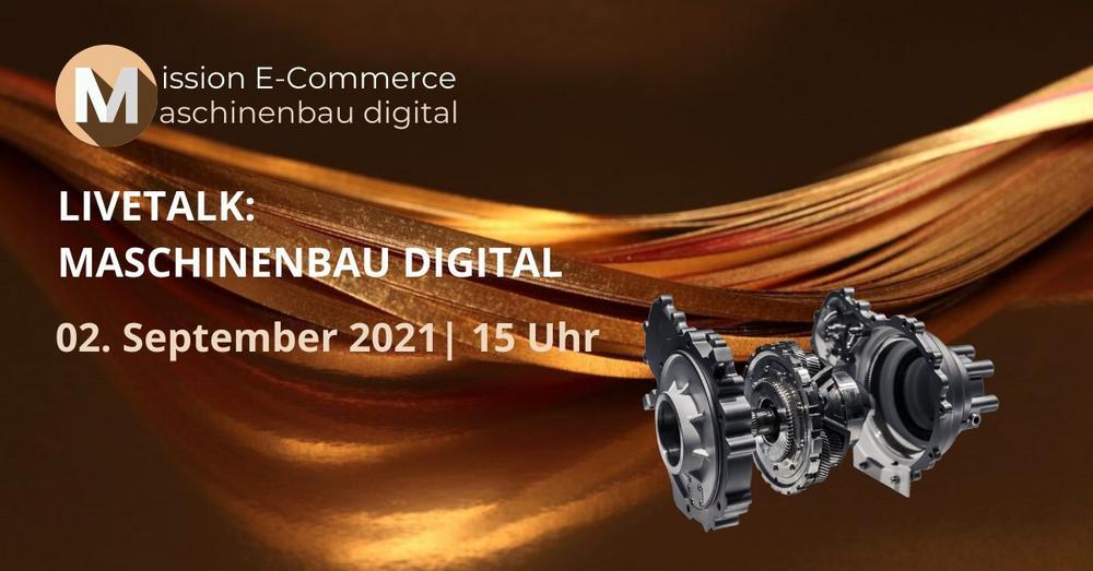 Livetalk: Mission E-Commerce – Maschinenbau Digital (Webinar   Online)
