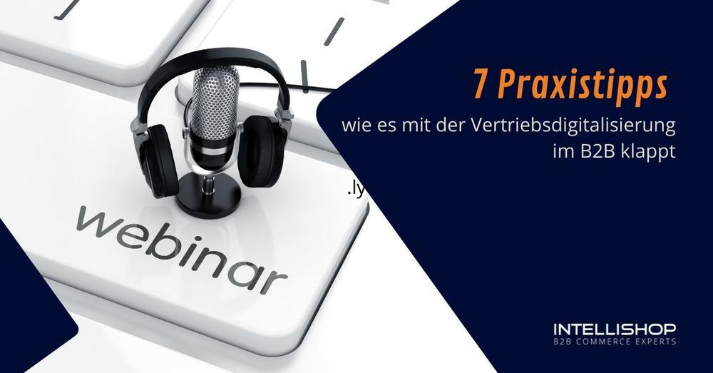 7 Praxistipps wie es mit der Vertriebsdigitalisierung im B2B klappt (Webinar   Online)