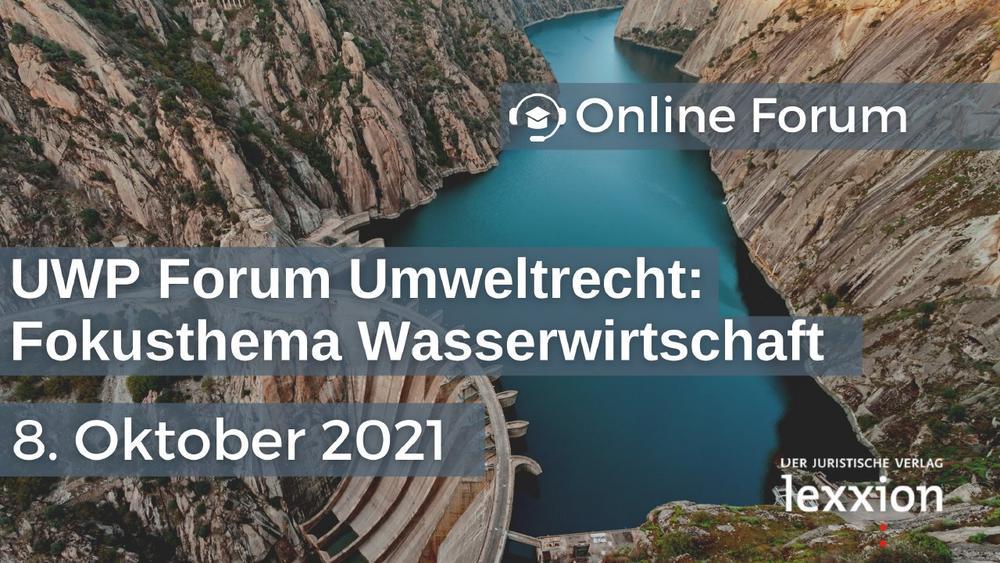 UWP Forum Umweltrecht: Fokusthema Wasserwirtschaft (Seminar   Online)